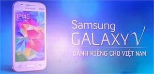 Samsung chính thức ra mắt smartphone cho giới trẻ Galaxy V