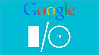 Tổng hợp những thông tin nóng hổi về sự kiện Google I/O vừa diễn ra vào đêm qua