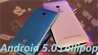 [Nóng] Hướng dẫn cập nhật Android 5.0 chính hãng cho Zenfone 4, 4.5, 5 và 6