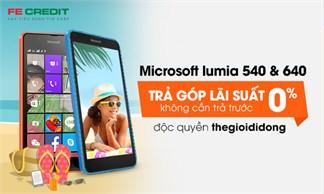 Trả góp độc quyền: 0% lãi suất, 0Đ trả trước - sở hữu ngay Lumia 540, 640