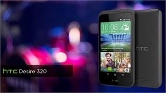 HTC Desire 320 vừa được giảm giá hàng trăm ngàn