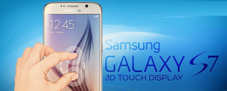 Galaxy S7 sẽ được trang bị màn hình cảm ứng 3D