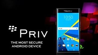 Blackberry PRIV: Smartphone Android có bảo mật hàng đầu thế giới?