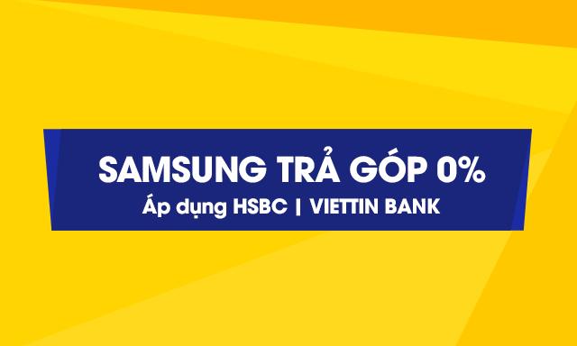 Ưu đãi trả góp - Lãi suất 0% với ngân hàng HSBC & VietinBank