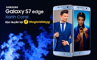 Galaxy S7 Edge Xanh Coral - màu xanh san hô tuyệt đẹp sắp bán ở Việt Nam, độc quyền tại TGDĐ