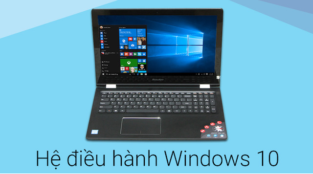 Một điểm cộng là máy được trang bị sẵn hệ điều hành Windows 10 bản quyền không thời hạn